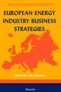 Ebook in inglese European Energy Industry Business Strategies Midttun, Atle