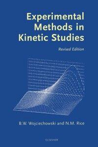 Foto Cover di Experimental Methods in Kinetic Studies, Ebook inglese di Norman Rice,Bohdan Wojciechowski, edito da Elsevier Science