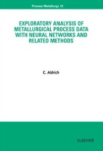 Ebook in inglese Exploratory Analysis of Metallurgical Process Data with Neural Networks and Related Methods Aldrich, C.