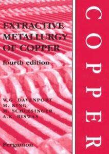 Ebook in inglese Extractive Metallurgy of Copper Biswas, A.K. , Davenport, William G. , King, Matthew J. , Schlesinger, Mark E.