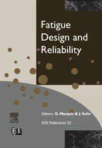 Ebook in inglese Fatigue Design and Reliability Marquis, G. , Solin, J.