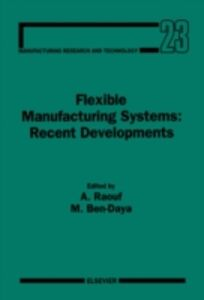 Ebook in inglese Flexible Manufacturing Systems: Recent Developments -, -