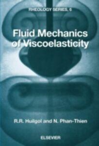 Foto Cover di Fluid Mechanics of Viscoelasticity, Ebook inglese di R.R. Huilgol,N. Phan-Thien, edito da Elsevier Science