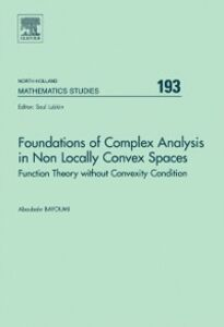 Ebook in inglese Foundations of Complex Analysis in Non Locally Convex Spaces Bayoumi, A.