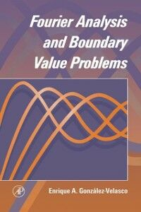 Ebook in inglese Fourier Analysis and Boundary Value Problems Gonzalez-Velasco, Enrique A.