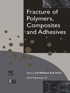 Foto Cover di Fracture of Polymers, Composites and Adhesives, Ebook inglese di A Pavan,J.G. Williams, edito da Elsevier Science