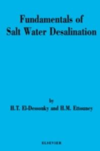 Ebook in inglese Fundamentals of Salt Water Desalination El-Dessouky, H.T. , Ettouney, H.M.