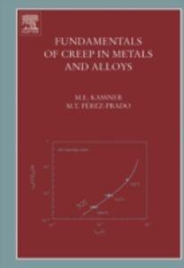 Ebook in inglese Fundamentals of Creep in Metals and Alloys Kassner, Michael E. , Perez-Prado, Maria-Teresa