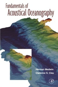 Ebook in inglese Fundamentals of Acoustical Oceanography Clay, Clarence S. , Medwin, Herman