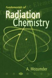 Ebook in inglese Fundamentals of Radiation Chemistry Mozumder, A.