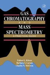 Gas Chromatography and Mass Spectrometry