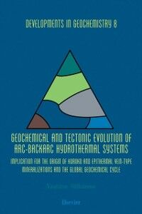 Foto Cover di Geochemical and Tectonic Evolution of Arc-Backarc Hydrothermal Systems, Ebook inglese di N. Shikazono, edito da Elsevier Science