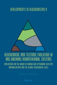 Ebook in inglese Geochemical and Tectonic Evolution of Arc-Backarc Hydrothermal Systems Shikazono, N.