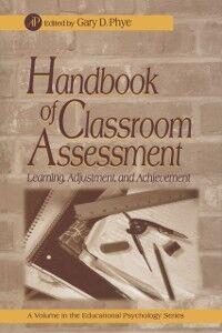Foto Cover di Handbook of Classroom Assessment, Ebook inglese di Gary D. Phye, edito da Elsevier Science