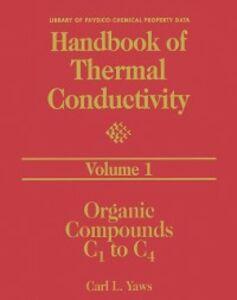 Foto Cover di Handbook of Thermal Conductivity, Volume 1:, Ebook inglese di Carl L. Yaws, edito da Elsevier Science