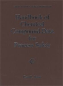 Foto Cover di Handbook of Chemical Compound Data for Process Safety, Ebook inglese di Carl L. Yaws, edito da Elsevier Science