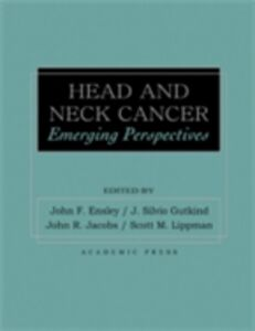 Ebook in inglese Head and Neck Cancer Ensley, John Frederick , Gutkind, Silvio , Jacobs, John A. , Lippman, Scott