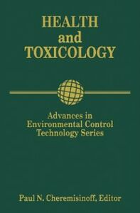 Ebook in inglese Advances in Environmental Control Technology: Health and Toxicology Cheremisinoff, Paul