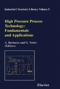 Ebook in inglese High Pressure Process Technology: fundamentals and applications Bertucco, A. , Vetter, G.