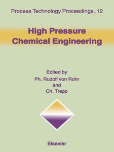 Foto Cover di High Pressure Chemical Engineering, Ebook inglese di C. Trepp,P.R. von Rohr, edito da Elsevier Science