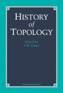 Foto Cover di History of Topology, Ebook inglese di  edito da Elsevier Science