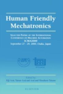 Ebook in inglese Human Friendly Mechatronics Arai, Eiji , Arai, Tatsuo , Takano, Masaharu