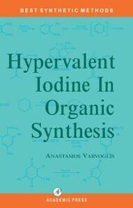 Foto Cover di Hypervalent Iodine in Organic Synthesis, Ebook inglese di A. Varvoglis, edito da Elsevier Science