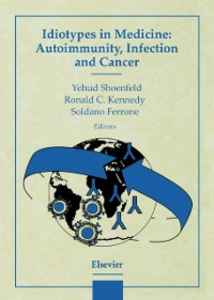 Ebook in inglese Idiotypes in Medicine: Autoimmunity, Infection and Cancer -, -