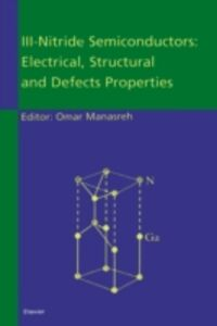 Foto Cover di III-Nitride Semiconductors: Electrical, Structural and Defects Properties, Ebook inglese di  edito da Elsevier Science