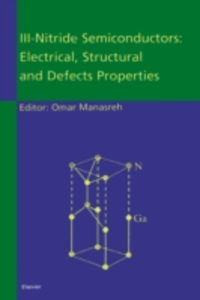 Ebook in inglese III-Nitride Semiconductors: Electrical, Structural and Defects Properties -, -