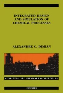 Foto Cover di Integrated Design and Simulation of Chemical Processes, Ebook inglese di Alexandre C. Dimian, edito da Elsevier Science