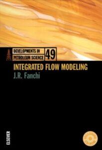 Foto Cover di Integrated Flow Modeling, Ebook inglese di John Fanchi, edito da Elsevier Science
