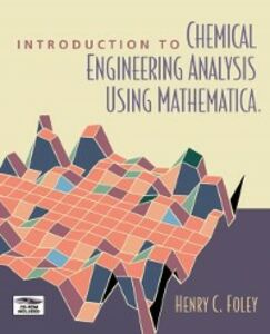 Foto Cover di Introduction to Chemical Engineering Analysis Using Mathematica, Ebook inglese di Henry C. Foley, edito da Elsevier Science