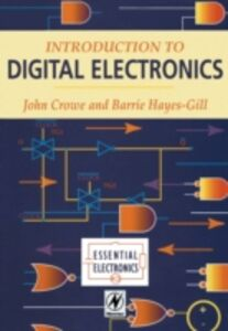 Foto Cover di Introduction to Digital Electronics, Ebook inglese di J. Crowe,Barrie Hayes-Gill, edito da Elsevier Science