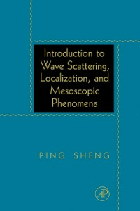 Ebook in inglese Introduction to Wave Scattering, Localization, and Mesoscopic Phenomena Sheng, Ping