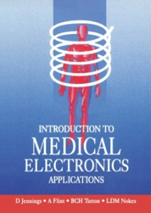 Ebook in inglese Introduction to Medical Electronics Applications Flint, T. , Jennings, D. , Nokes, L. , Turton, B.