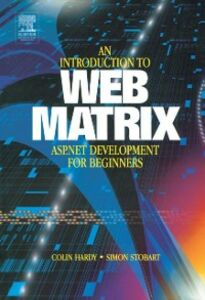 Ebook in inglese Introduction to Web Matrix Hardy, Colin , Stobart, Simon