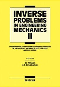 Ebook in inglese Inverse Problems in Engineering Mechanics II Dulikravich, G.S. , Tanaka, Mana