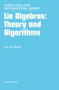 Ebook in inglese Lie Algebras: Theory and Algorithms Graaf, W.A. de