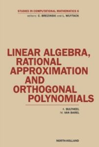 Ebook in inglese Linear Algebra, Rational Approximation and Orthogonal Polynomials Barel, M. Van , Bultheel, A.