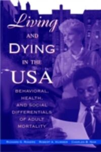 Ebook in inglese Living and Dying in the USA Hummer, Robert A. , Nam, Charles B. , Rogers, Richard G.