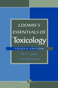 Ebook in inglese Loomis's Essentials of Toxicology Hayes, A. Wallace , Loomis, Ted A.