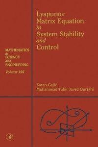 Ebook in inglese Lyapunov Matrix Equation in System Stability and Control Gajic, Zoran , Qureshi, Muhammad Tahir Javed