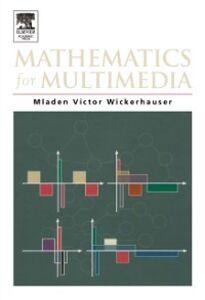 Ebook in inglese Mathematics for Multimedia Wickerhauser, Mladen Victor