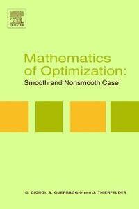 Ebook in inglese Mathematics of Optimization: Smooth and Nonsmooth Case Giorgi, Giorgio , Guerraggio, A. , Thierfelder, J.