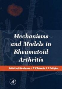 Ebook in inglese Mechanisms and Models in Rheumatoid Arthritis -, -