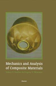 Foto Cover di Mechanics and Analysis of Composite Materials, Ebook inglese di Evgeny V. Morozov,Valery Vasiliev, edito da Elsevier Science