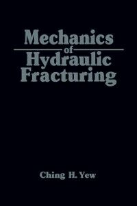 Foto Cover di Mechanics of Hydraulic Fracturing, Ebook inglese di Ching H. Yew, edito da Elsevier Science