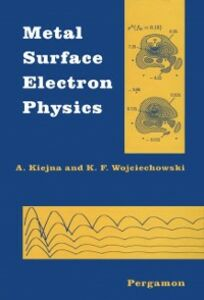 Foto Cover di Metal Surface Electron Physics, Ebook inglese di A. Kiejna,K.F. Wojciechowski, edito da Elsevier Science