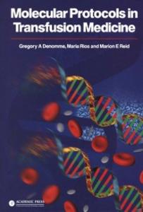 Ebook in inglese Molecular Protocols in Transfusion Medicine Denomme, Gregory A. , Reid, Marion E. , Rios, Maria